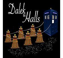A Dalek Christmas - Dalek the Halls Photographic Print
