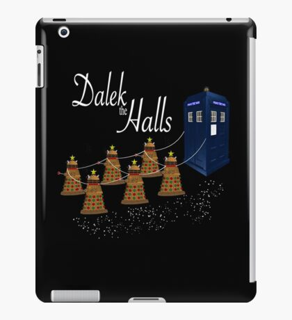 A Dalek Christmas - Dalek the Halls iPad Case/Skin