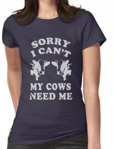 Sorry i Can't My Cows need me gift Shirt Womens Fitted T-Shirt