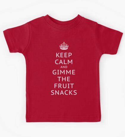 KEEP CALM AND GIMME THE FRUIT SNACKS Kids Tee