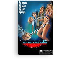 Say You Love Satan 80s Horror Podcast - Mutilator Canvas Print