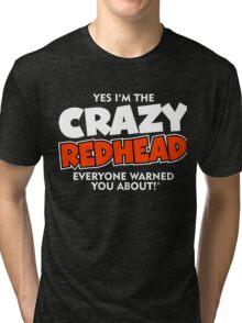 Crazy Redhead Ginger Tri-blend T-Shirt