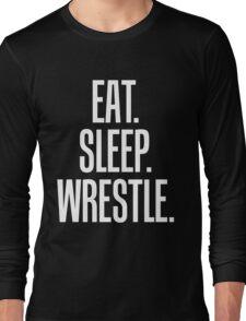 Eat Sleep Wrestle Wrestler Long Sleeve T-Shirt