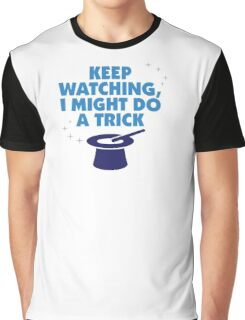 Look carefully. Maybe I show a trick! Graphic T-Shirt