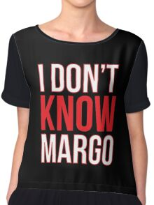I Don't Know Margo (Matching Todd Shirt Also Available) Chiffon Top