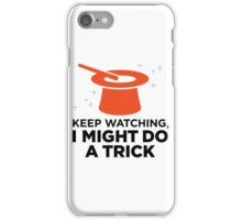 Look carefully. Maybe I show a trick! iPhone Case/Skin