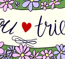"""""""You Tried"""" Floral Banner Sticker"""