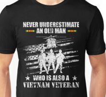 Never Underestimate An Old Man Who Is Also A Vietnam Veteran Unisex T-Shirt