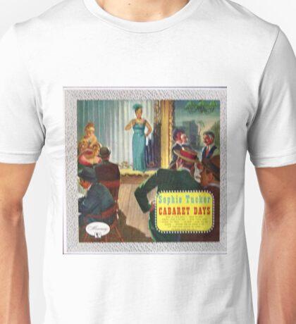 Sophie Tucker Cabaret Days Unisex T-Shirt
