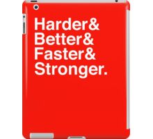 Harder & Better & Faster & Stronger. iPad Case/Skin