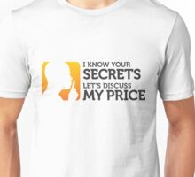 I know all your secrets! Unisex T-Shirt