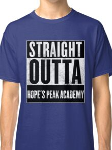 straight outta hope's peak academy Classic T-Shirt