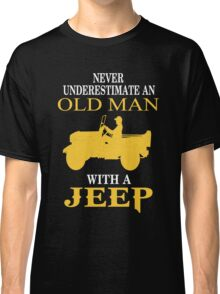 Never underestimate an old man with a jeep T-shirt Classic T-Shirt