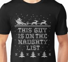 This guy is on the naughty list Unisex T-Shirt