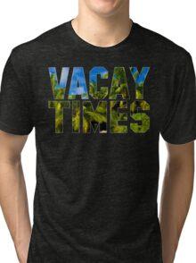Official Vacay Times T-Shirt Tri-blend T-Shirt