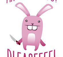 May I Kill You Pleaseeee? by papabuju