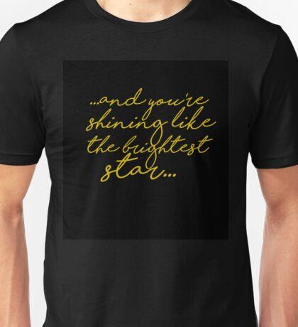 Like the brightest star Unisex T-Shirt