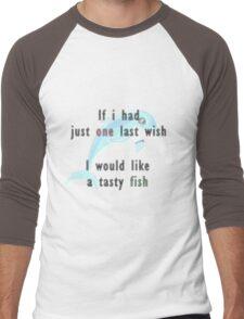 If I had just one last wish Men's Baseball ¾ T-Shirt