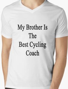 My Brother Is The Best Cycling Coach  Mens V-Neck T-Shirt