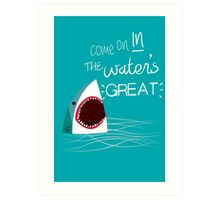 Come On In, The Water's Great! Art Print