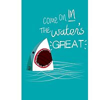 Come On In, The Water's Great! Photographic Print