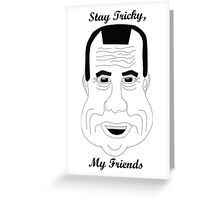 Richard Nixon-Stay Tricky My Friends Greeting Card