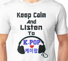 ♫Keep Calm & Listen to K-Pop♪ Unisex T-Shirt