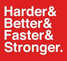 Harder & Better & Faster & Stronger. by Aguvagu