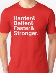 Harder & Better & Faster & Stronger. T-Shirt