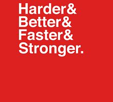 Harder & Better & Faster & Stronger. Unisex T-Shirt