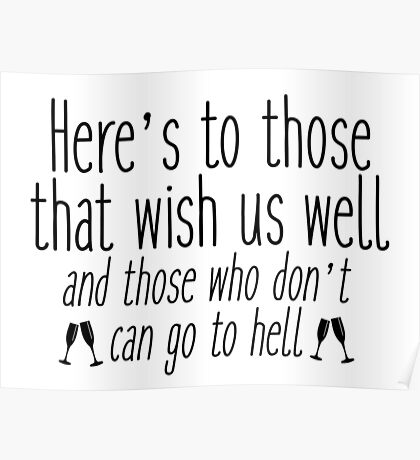 Seinfeld - Here's to those that wish us well Poster
