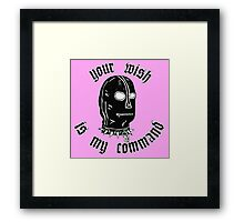 Your wish is my comand Framed Print