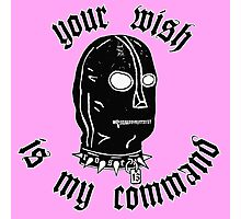Your wish is my comand Photographic Print