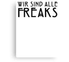 We Are All Freaks - IV Canvas Print