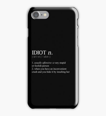 Idiot – SwanQueen definition; iPhone Case/Skin