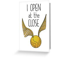 I Open at the Close Greeting Card
