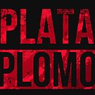 Plata o Plomo by Bocaci