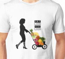 Eat good feel good Unisex T-Shirt