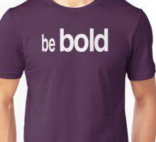 BE BOLD II Unisex T-Shirt