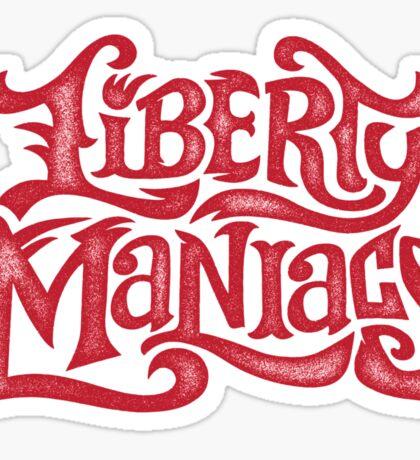 Liberty maniacs Sticker