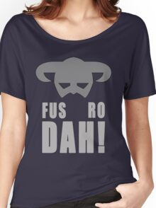 Skyrim- Fus-Ro-Dah!  Women's Relaxed Fit T-Shirt