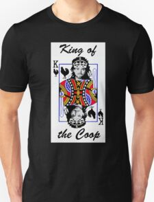 King of the Coop ( for dark shirts) Unisex T-Shirt
