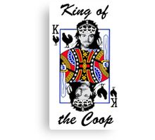 King of the Coop ( for dark shirts) Canvas Print