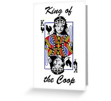 King of the Coop ( for dark shirts) Greeting Card