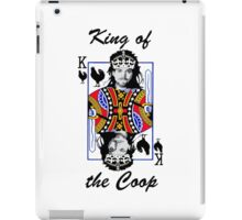King of the Coop ( for dark shirts) iPad Case/Skin