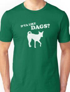 D'ya Like Dags Unisex T-Shirt