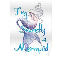 I'm Secretly a Mermaid Poster