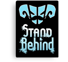 Stand Behind Canvas Print
