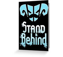 Stand Behind Greeting Card