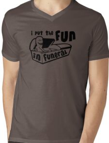I Put The Fun In Funeral Mens V-Neck T-Shirt